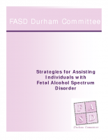 FASD Durham 2008 Strategies for Assisting Individuals with FASD